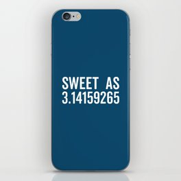 Sweet As Pi Funny Quote iPhone Skin