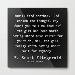 24   | F.Scott Fitzgerald Quotes | 191205 Metal Print