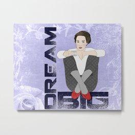 Dream Big Metal Print