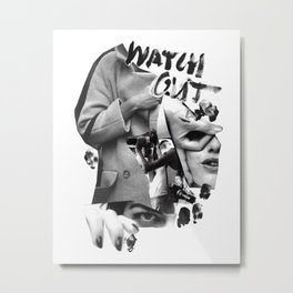 Watch Out Metal Print