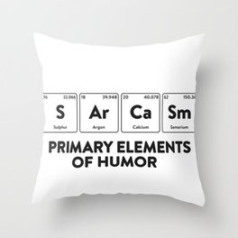 Primary Elements of Humor Science Shirt Sarcasm S Ar Ca Sm Throw Pillow