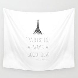 Paris is always a good idea   Audrey Hepburn Wall Tapestry