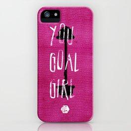 You Goal Girl — Pink iPhone Case