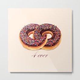 Donuts 4 Ever Metal Print