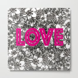 FLOWERS AND LOVE Metal Print