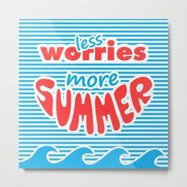 Less Worries, More Summer, With Waves Metal Print