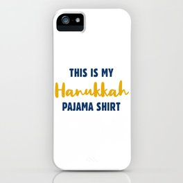 This Is My Hanukkah Pajama, Funny Happy Hanukkah iPhone Case