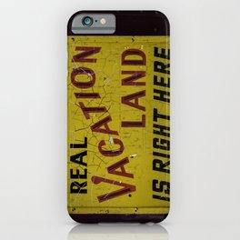 Weathered and Cracking Real Vacation Land Sign iPhone Case