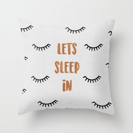 Lets Sleep In Throw Pillow