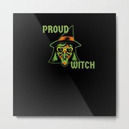 Pround Witch - Halloween Metal Print