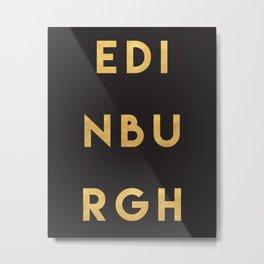EDINBURGH SCOTLAND GOLD CITY TYPOGRAPHY Metal Print