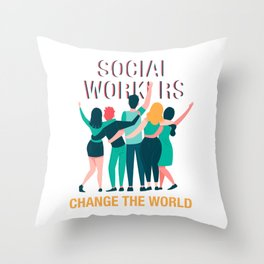 Social Workers Change The World Social Care Gift Throw Pillow
