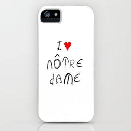 I love notre dame de Paris. iPhone Case