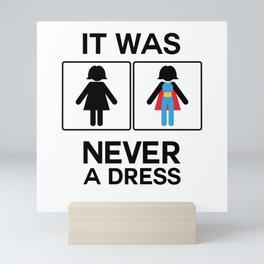 It Was Never A Dress Toilet Women Sign Superhero Mini Art Print