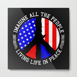 All People Imagine Living Life In Peace Gift Metal Print