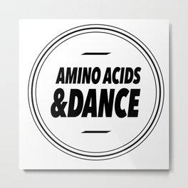Amino Acid & Dance Metal Print