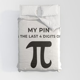 My pin is the last 4 digits of Pi Comforters