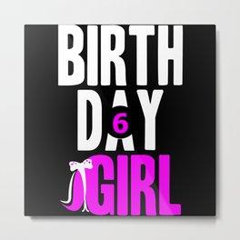 Birthday Girl six years - 6 Year Birthday Shirt Metal Print
