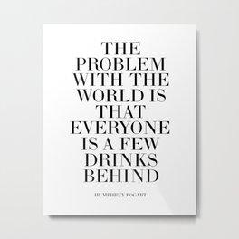 Humphrey Bogart,Inspirational Quote,Motivational Poster,Bar Decor,Quote Prints,Typography Print Metal Print