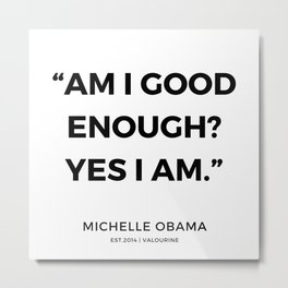 1 | 191112 |  Michelle Obama Quotes Metal Print