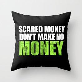 """Scared money don't make no money"" Throw Pillow"