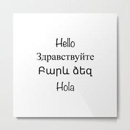 Greetings in English, Russian, Armenian, and Spanish Metal Print