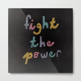 Fight The Power Metal Print