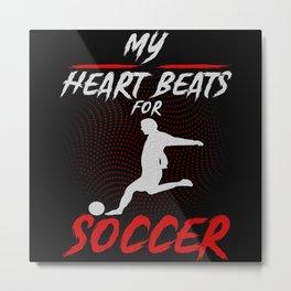 My Heart Beats For Soccer Sport Metal Print