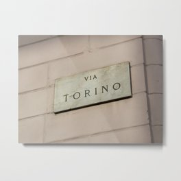 Via Torino signboard in the center of Milan Metal Print