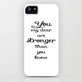 Stronger Than You Know iPhone Case