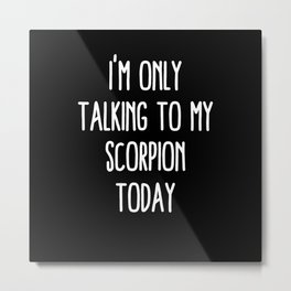 Funny Scorpion and Quarantine Metal Print