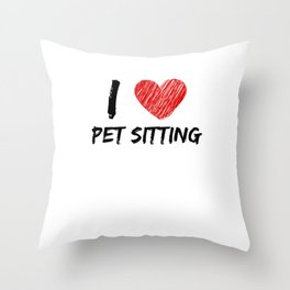I Love Pet Sitting Throw Pillow