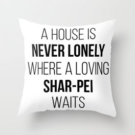 Shar Pei Dog Cute Quote Throw Pillow