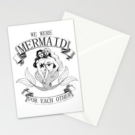 we were MERMAID for each other Stationery Cards