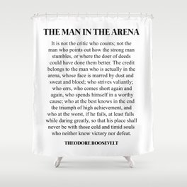 The Man In The Arena, Theodore Roosevelt, Daring Greatly Shower Curtain