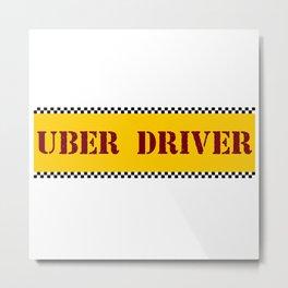 Uber Driver Metal Print