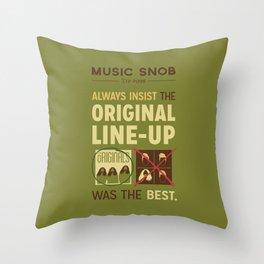 Original Line-up — Music Snob Tip #098 Throw Pillow