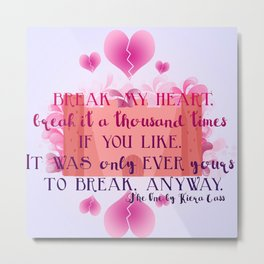 My Heart is Yours- The One Quote Metal Print