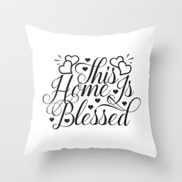 Blessed home Throw Pillow