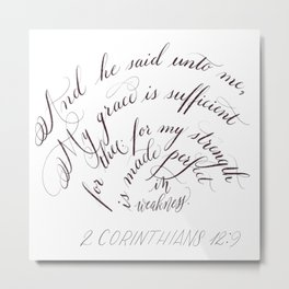My Grace Is Sufficient For Thee Flourished Calligraphy Metal Print