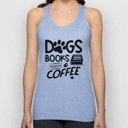 Dogs Books Coffee Typography Quote Saying Reading Bookworm Unisex Tank Top