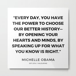 21  | 191112 |  Michelle Obama Quotes Metal Print