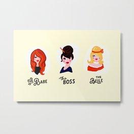 Babe, Boss, Belle Illustration Art Metal Print