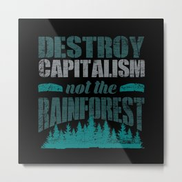 Rainforest Capitalism Environmental Protection Metal Print