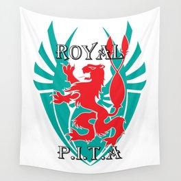 """ROYAL P.I.T.A."" Wall Tapestry"