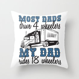 My Dad Rides 18 Wheelers Gift Throw Pillow