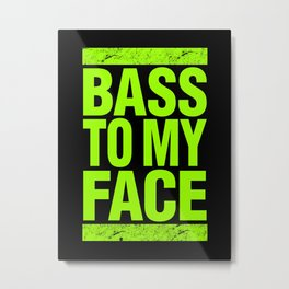 Bass To My Face (lime green) Metal Print