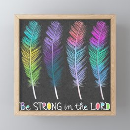 Be Strong in the Lord Framed Mini Art Print