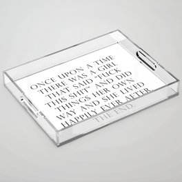 Once upon a time she said fuck this Acrylic Tray