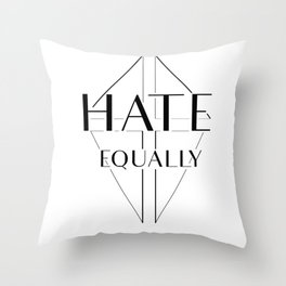 Hate equally Throw Pillow